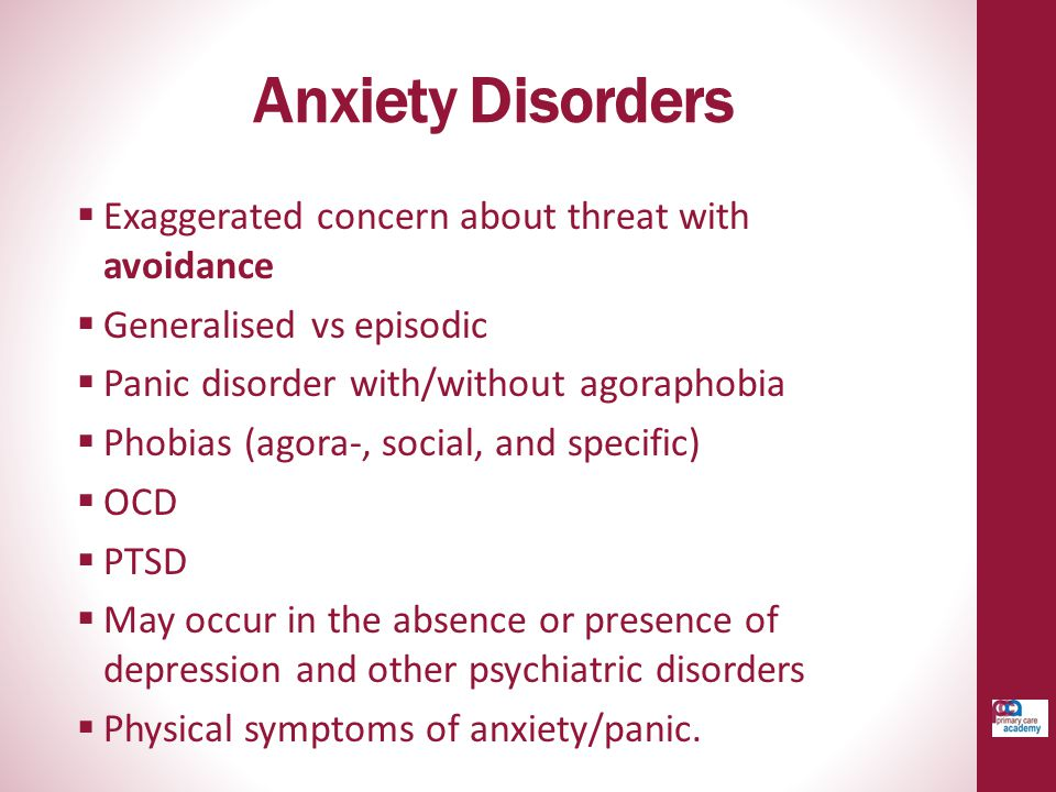 Anxiety Disorders Exaggerated concern about threat with avoidance