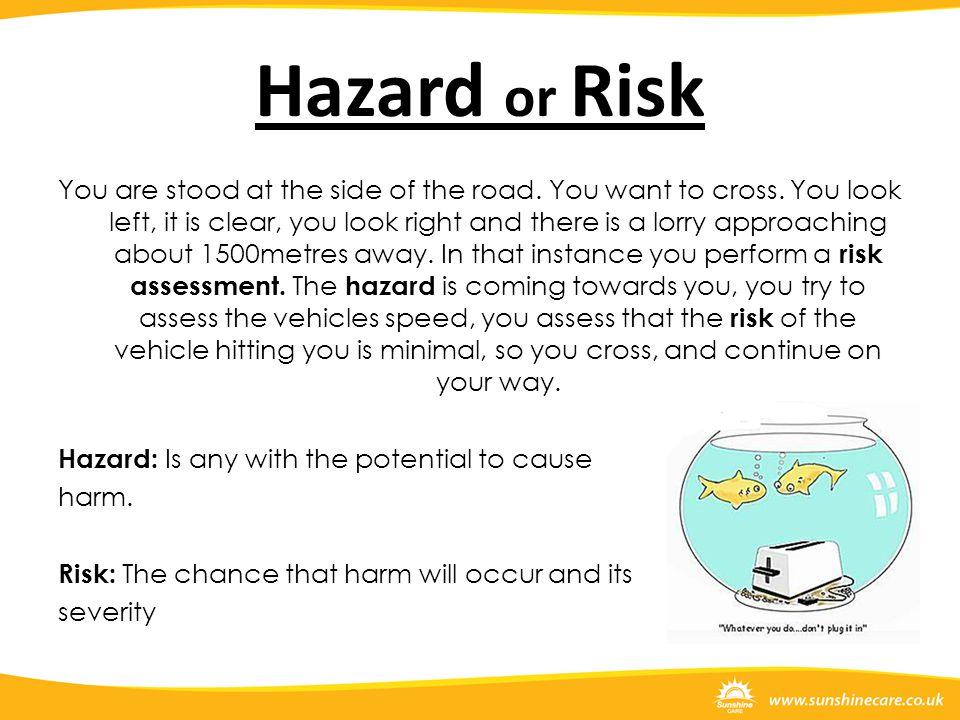 Hazard or Risk