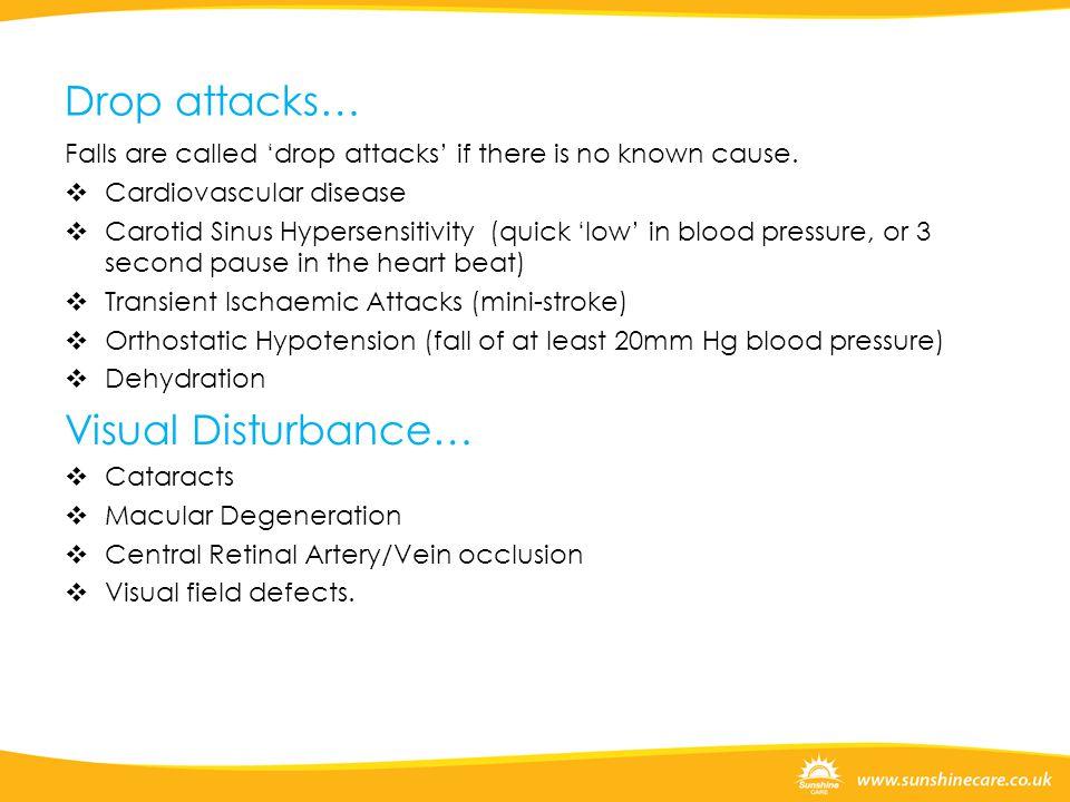 Drop attacks… Visual Disturbance…