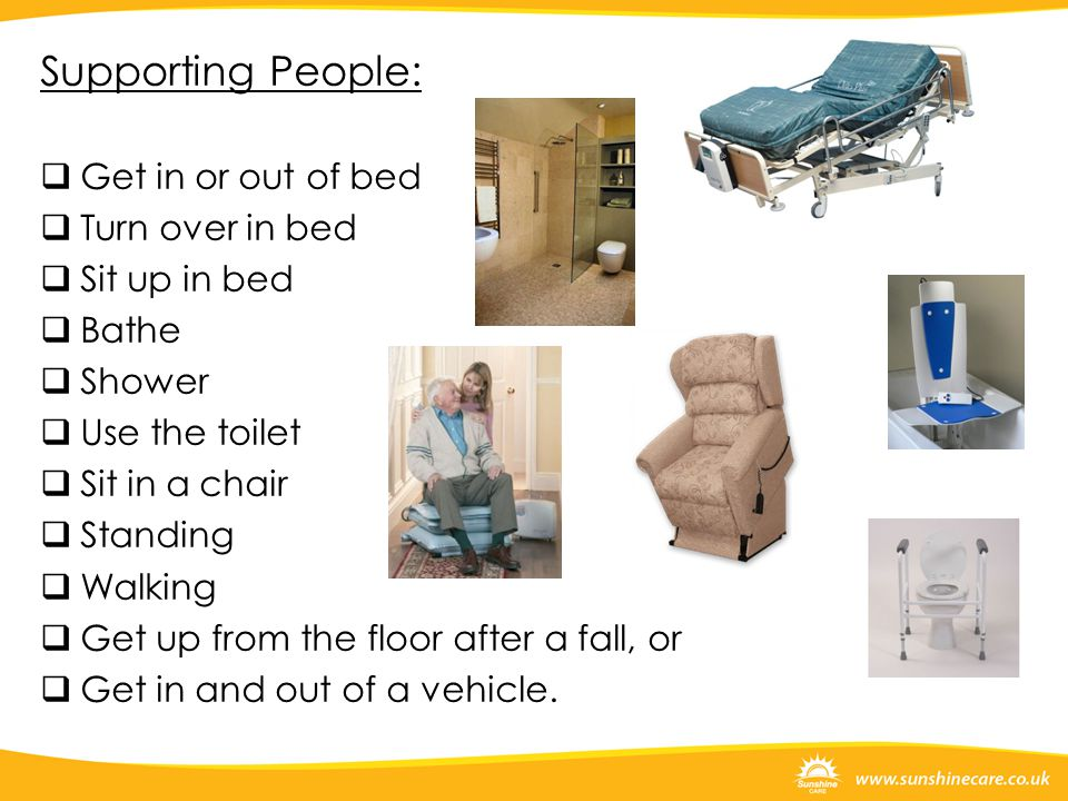 Supporting People: Get in or out of bed Turn over in bed Sit up in bed