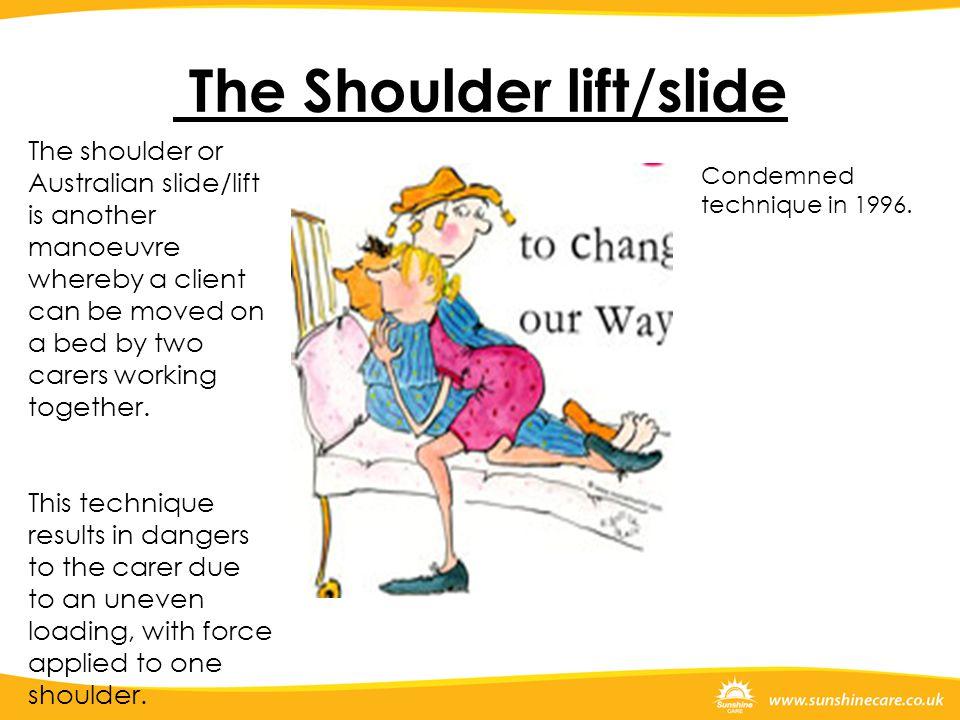 The Shoulder lift/slide