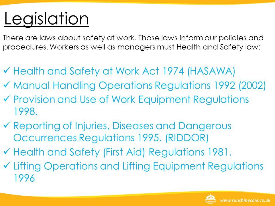 Legislation Health and Safety at Work Act 1974 (HASAWA)
