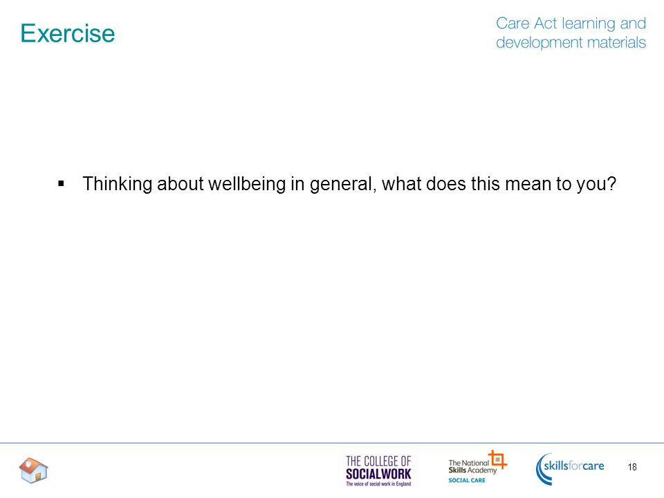 Exercise Thinking about wellbeing in general, what does this mean to you Suggestions: