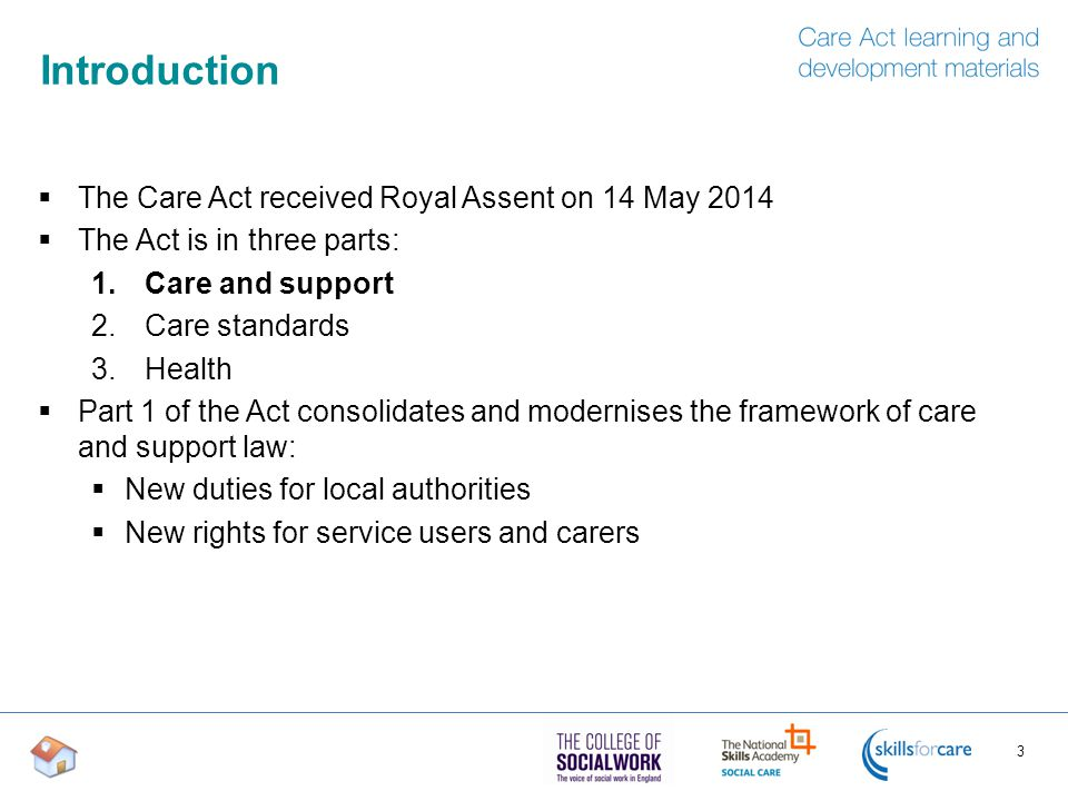 Introduction The Care Act received Royal Assent on 14 May 2014