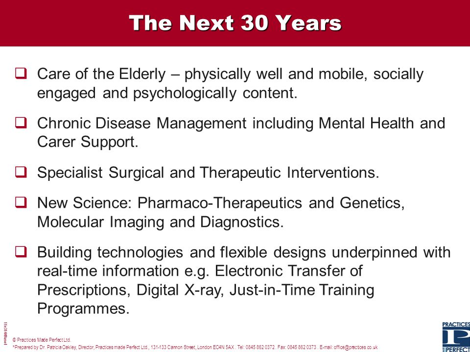 The Next 30 Years Care of the Elderly – physically well and mobile, socially engaged and psychologically content.