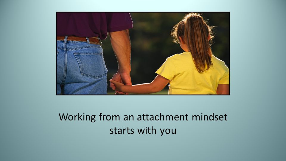 Working from an attachment mindset