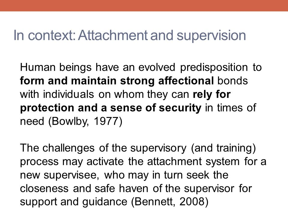 In context: Attachment and supervision