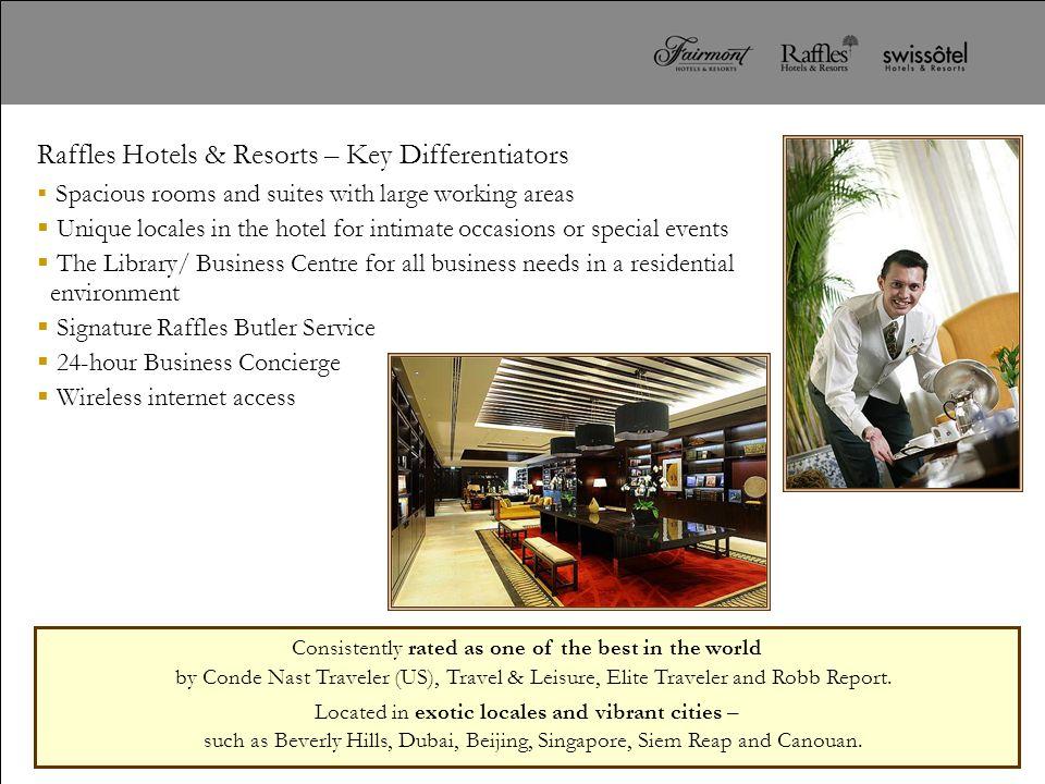 Raffles Hotels & Resorts – Key Differentiators