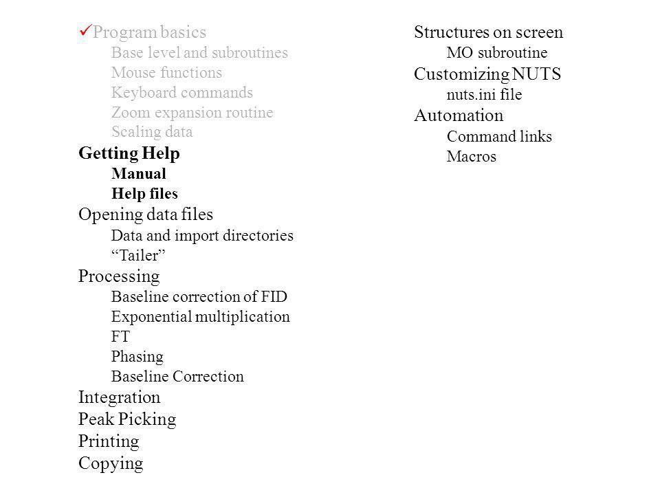 Program basics Getting Help Opening data files Processing Integration