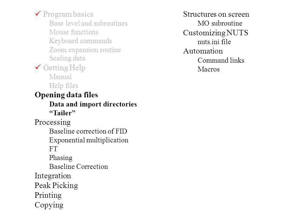  Program basics  Getting Help Opening data files Processing