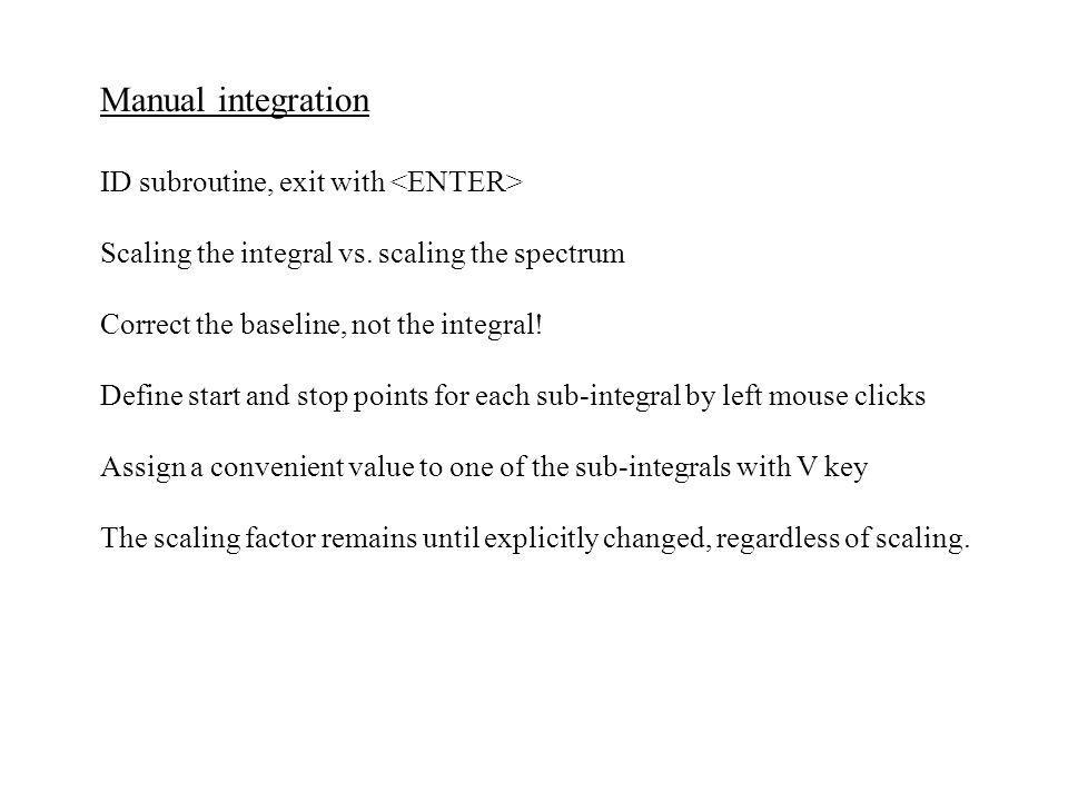 Manual integration ID subroutine, exit with <ENTER>