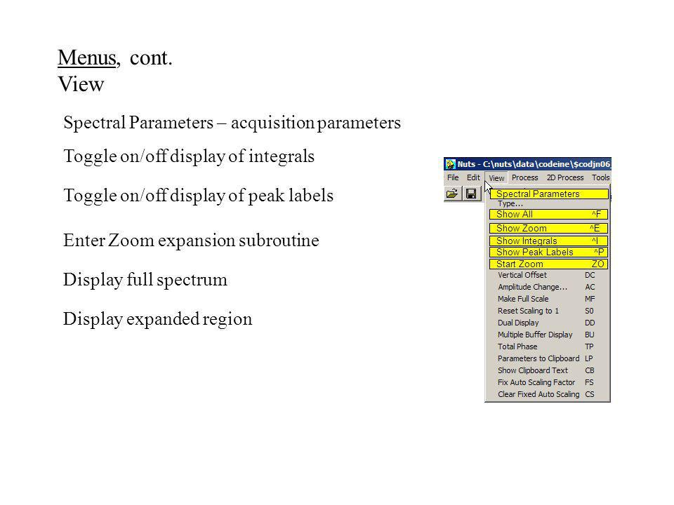 Menus, cont. View Spectral Parameters – acquisition parameters