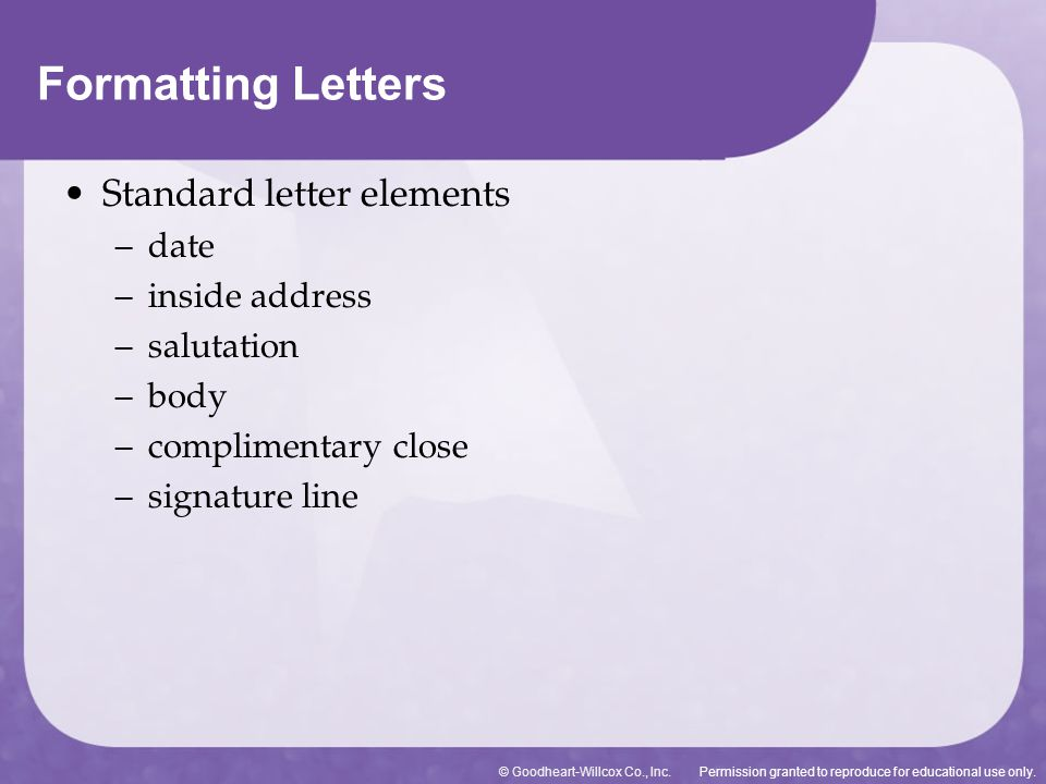Formatting Letters Standard letter elements date inside address