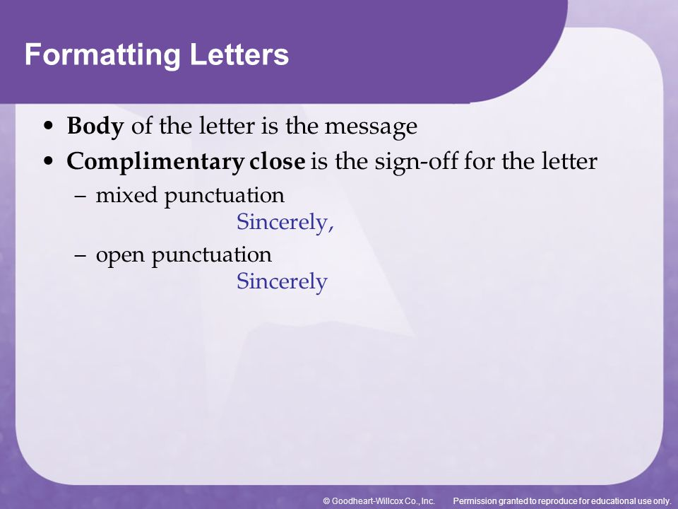 Formatting Letters Body of the letter is the message