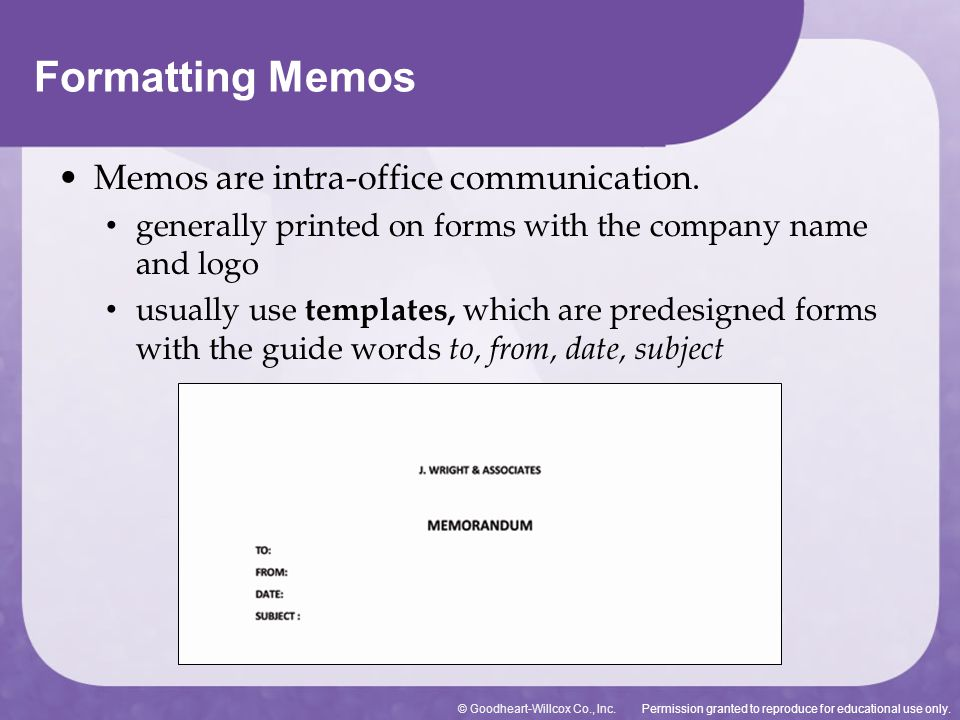 Formatting Memos Memos are intra-office communication.