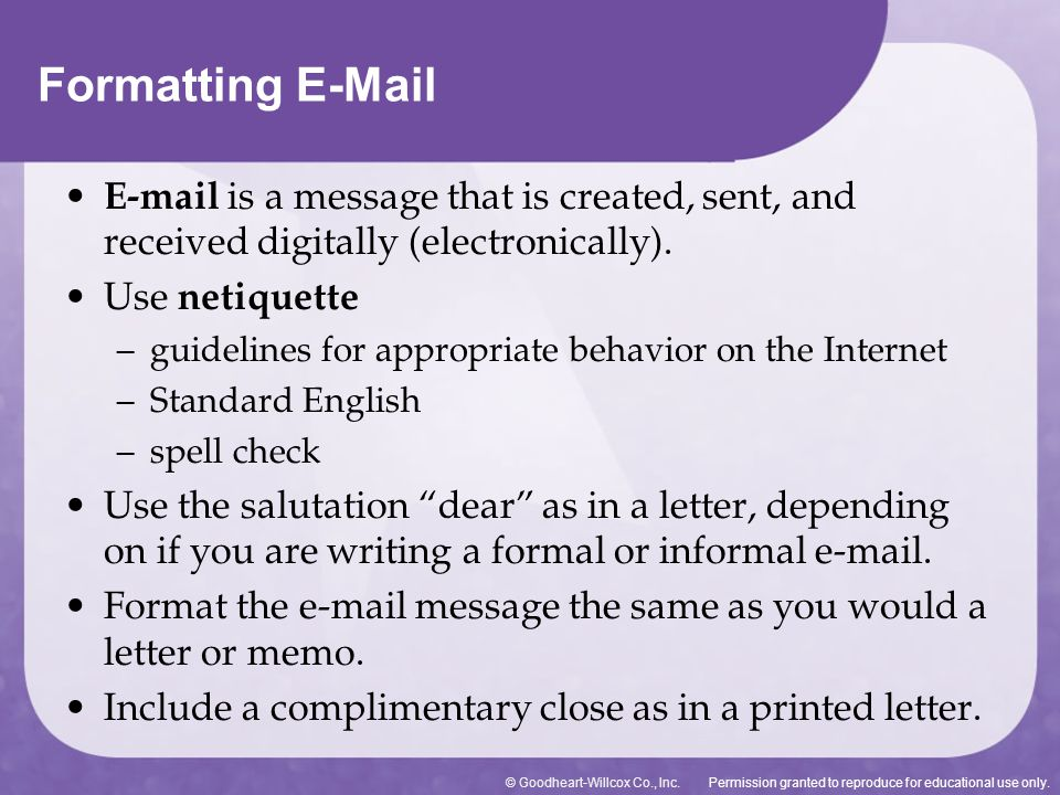 Formatting E-Mail E-mail is a message that is created, sent, and received digitally (electronically).