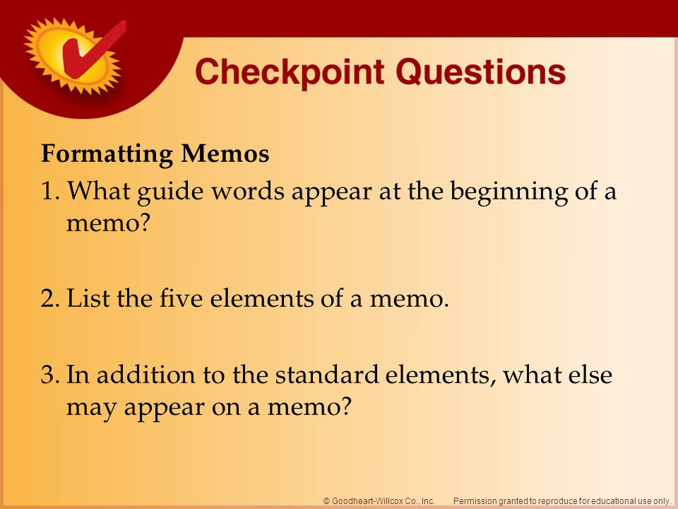 Formatting Memos 1. What guide words appear at the beginning of a memo