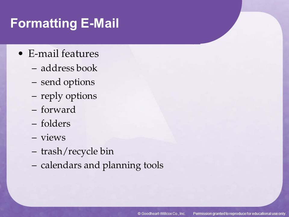 Formatting E-Mail E-mail features address book send options