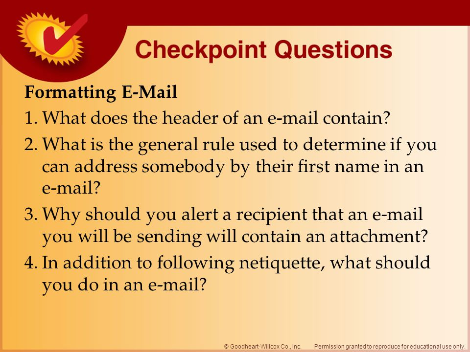Formatting E-Mail 1. What does the header of an e-mail contain. 2