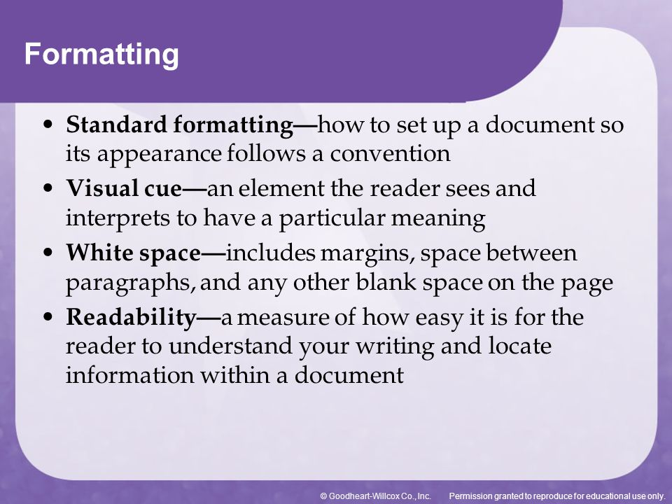 Formatting Standard formatting—how to set up a document so its appearance follows a convention.
