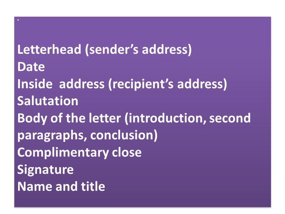 Letterhead (sender's address) Date