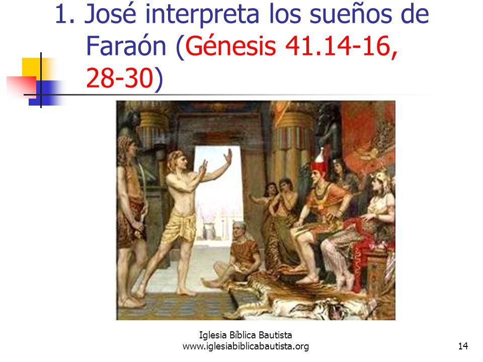 1. José interpreta los sueños de Faraón (Génesis 41.14-16, 28-30)