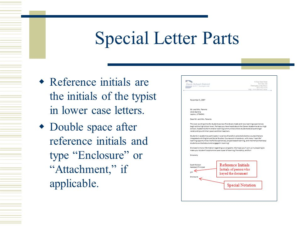 Special Letter Parts Reference initials are the initials of the typist in lower case letters.