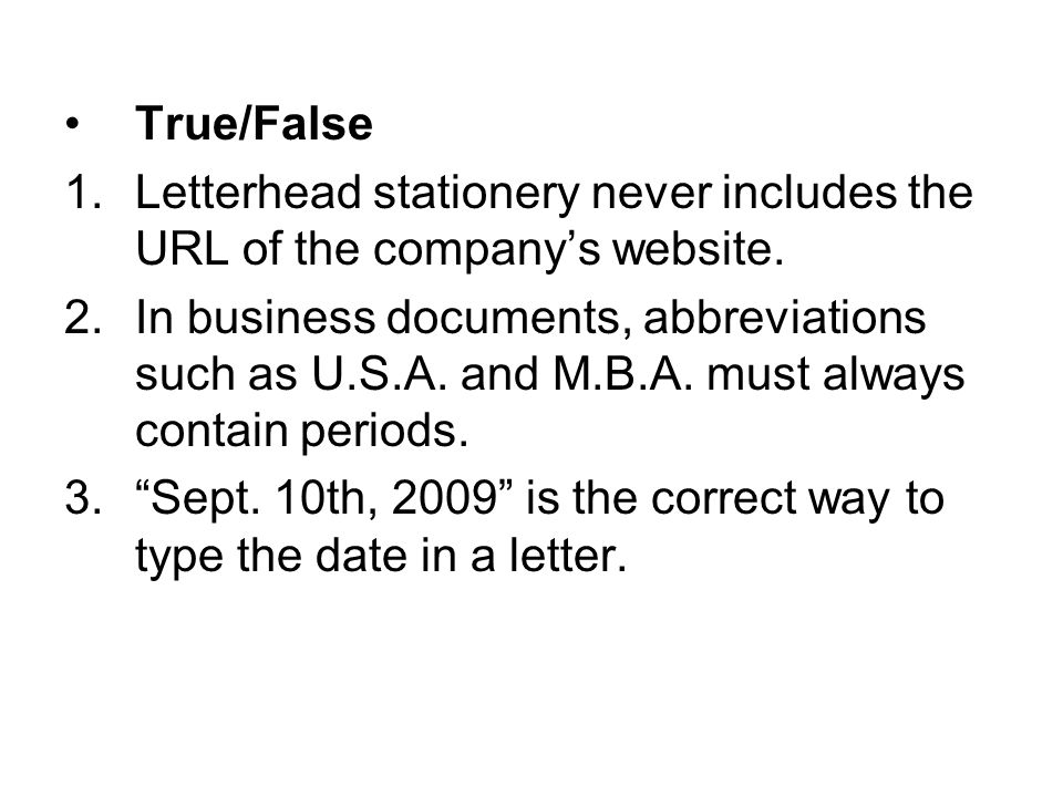 True/False Letterhead stationery never includes the URL of the company's website.
