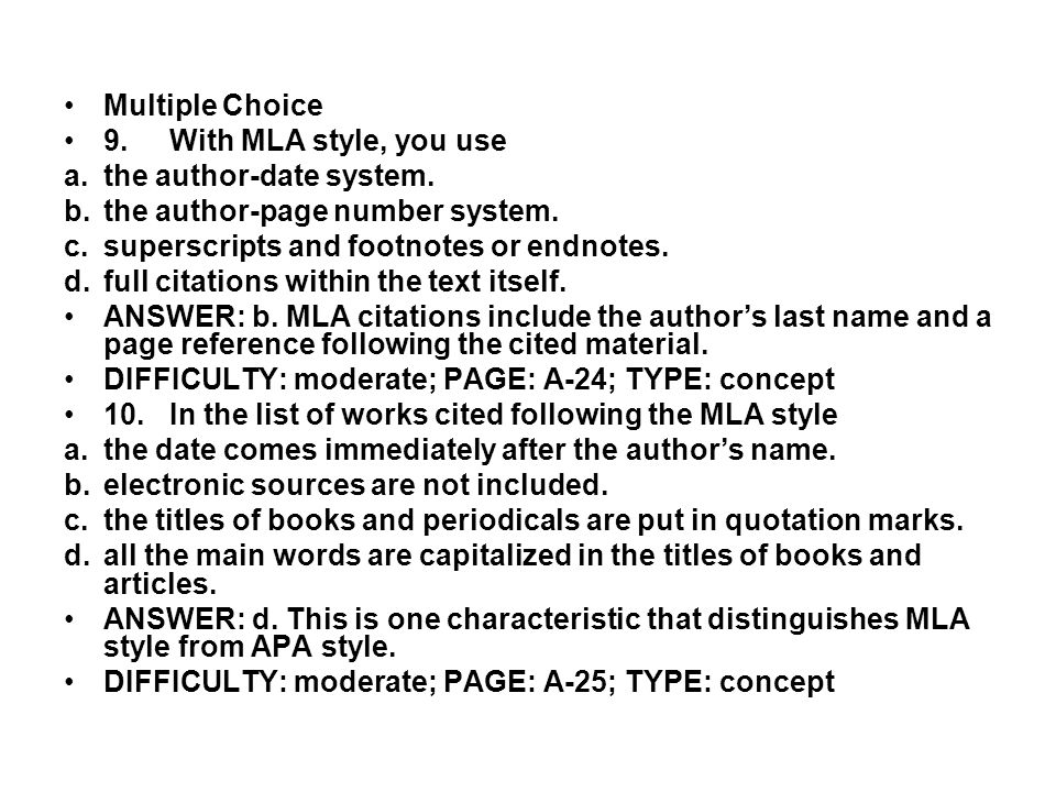 Multiple Choice 9. With MLA style, you use. the author-date system. the author-page number system.