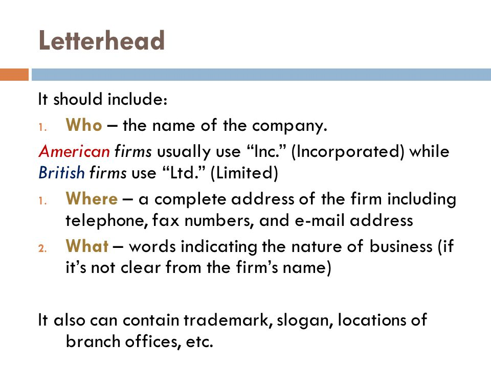 Letterhead It should include: Who – the name of the company.