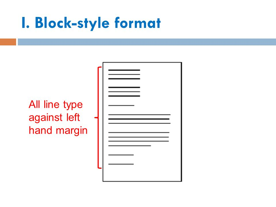 I. Block-style format All line type against left hand margin