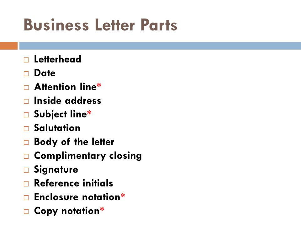 Business Letter Parts Letterhead Date Attention line* Inside address