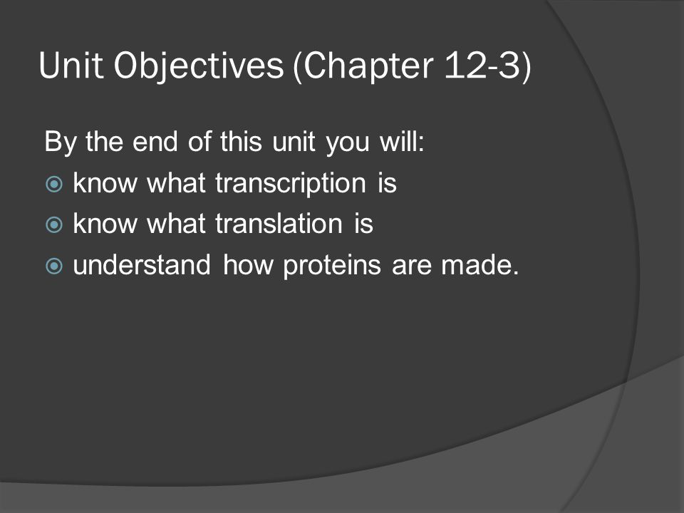 Unit Objectives (Chapter 12-3)