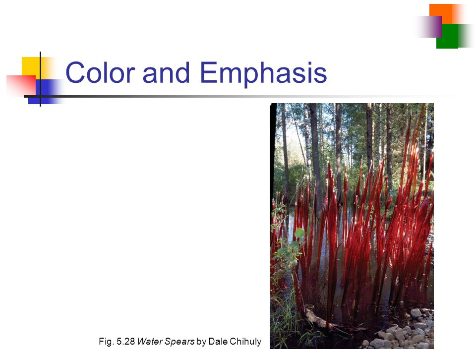 Color and Emphasis Fig. 5.28 Water Spears by Dale Chihuly