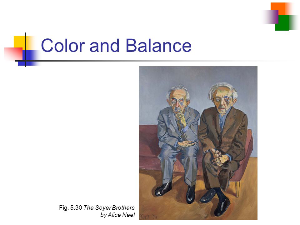 Color and Balance Fig. 5.30 The Soyer Brothers by Alice Neel