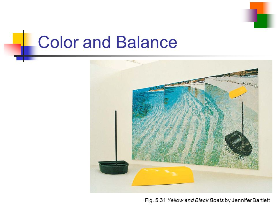Color and Balance Fig. 5.31 Yellow and Black Boats by Jennifer Bartlett