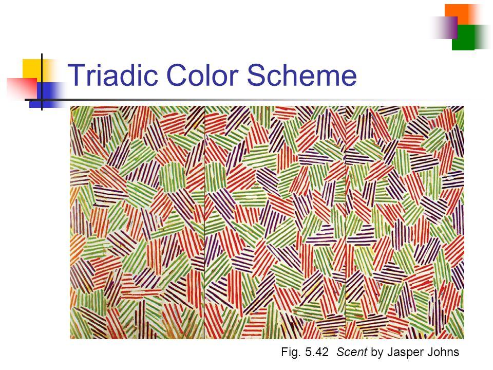 Triadic Color Scheme Fig. 5.42 Scent by Jasper Johns
