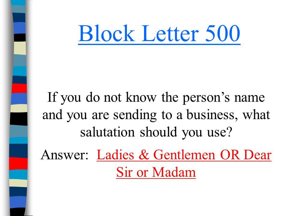Answer: Ladies & Gentlemen OR Dear Sir or Madam