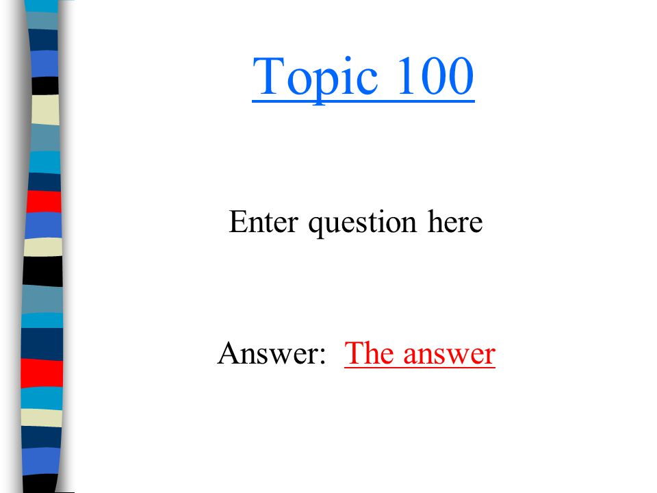 Topic 100 Enter question here Answer: The answer