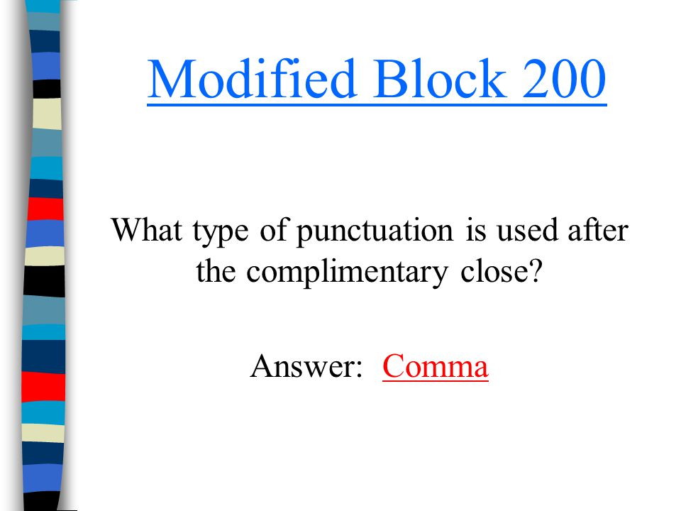What type of punctuation is used after the complimentary close