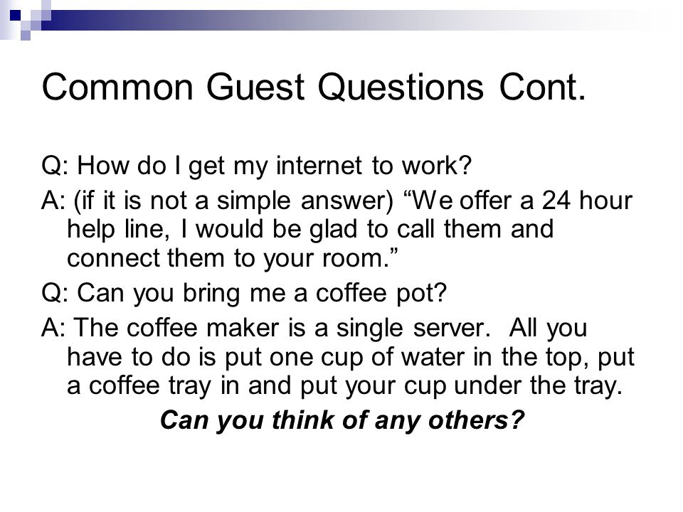 Common Guest Questions Cont.