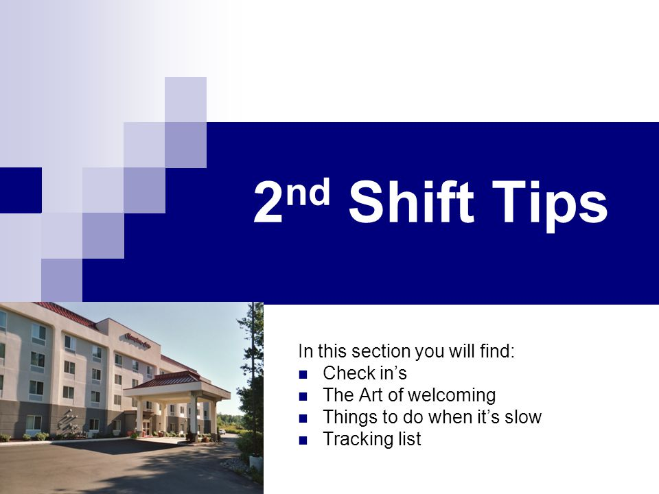 2nd Shift Tips In this section you will find: Check in's