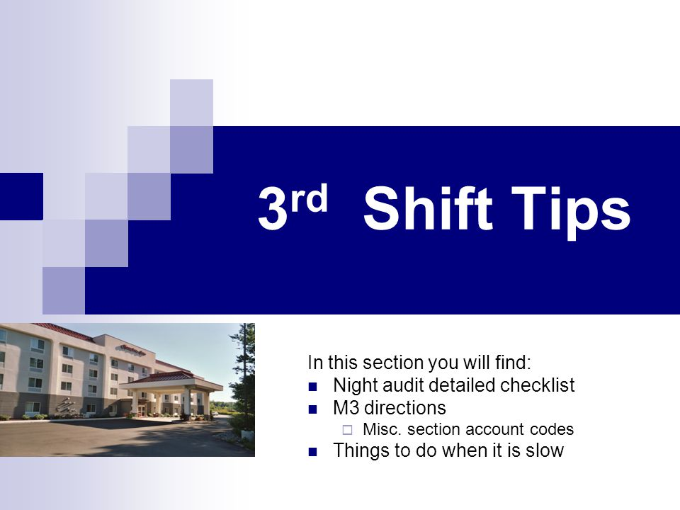 3rd Shift Tips In this section you will find: