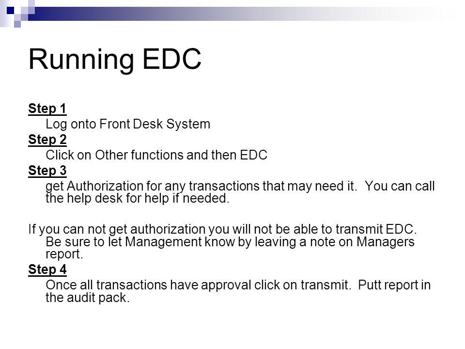 Running EDC Step 1 Log onto Front Desk System Step 2