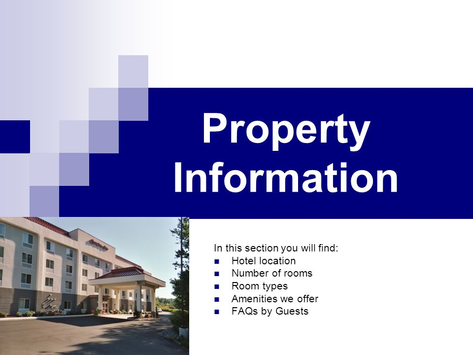Property Information In this section you will find: Hotel location