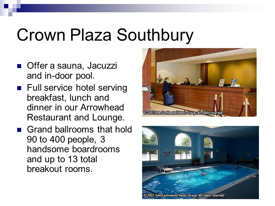 Crown Plaza Southbury Offer a sauna, Jacuzzi and in-door pool.