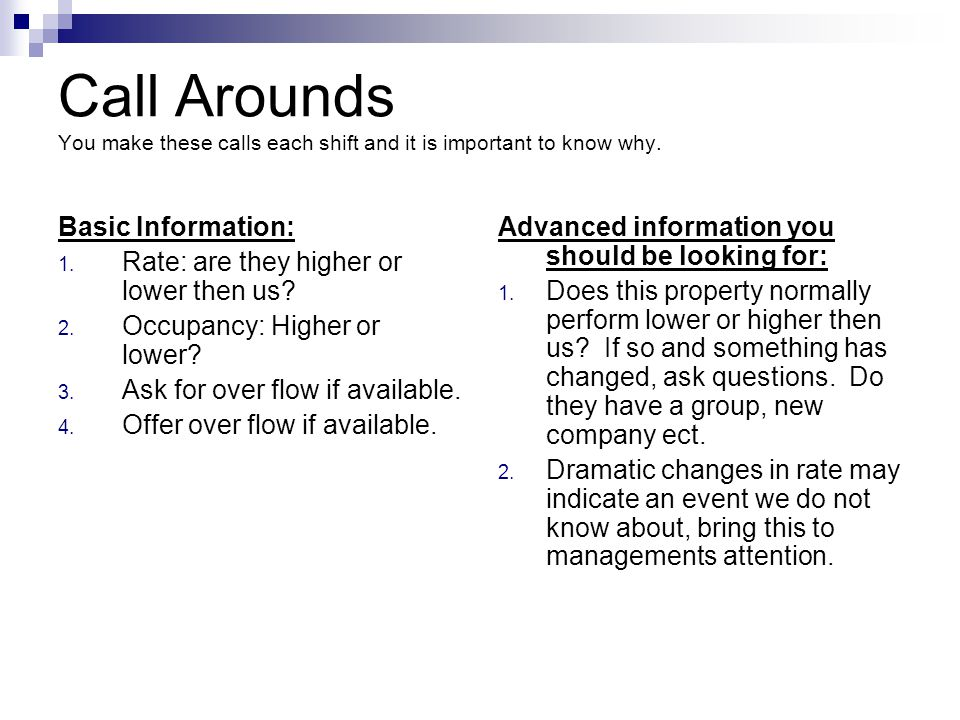 Call Arounds You make these calls each shift and it is important to know why.