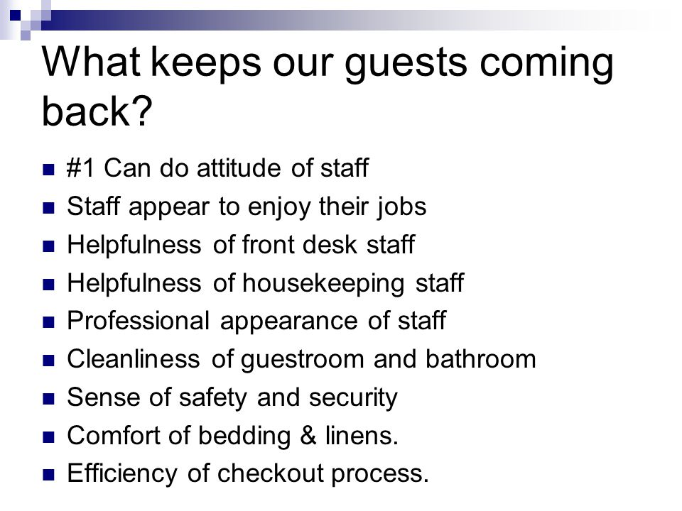 What keeps our guests coming back