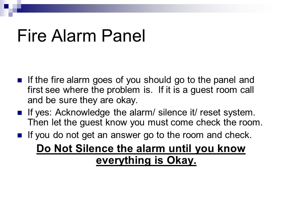 Do Not Silence the alarm until you know everything is Okay.
