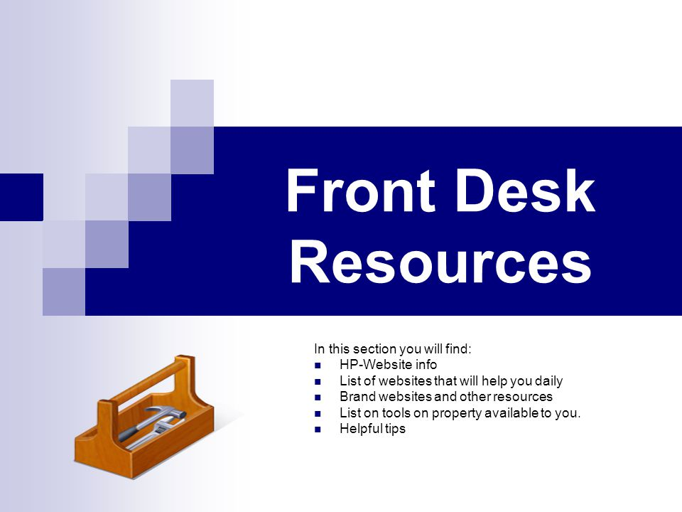 Front Desk Resources In this section you will find: HP-Website info